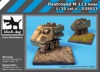 D35033 1/35 Destroyed M 113 base